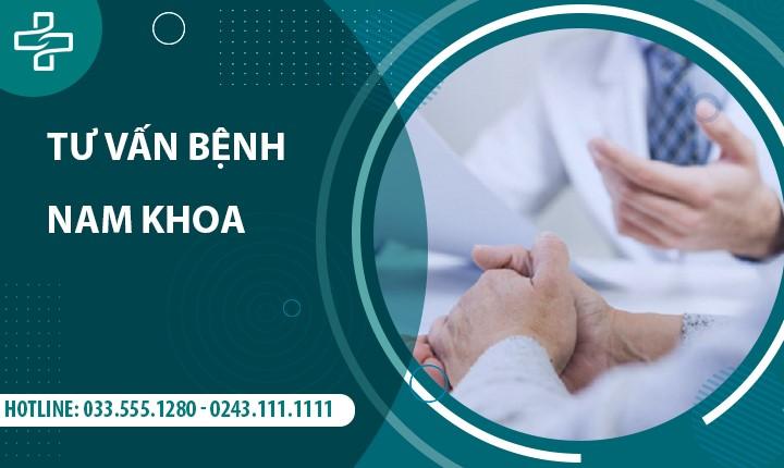 Tư vấn bệnh nam khoa trực tuyến với chuyên gia đầu ngành, miễn phí hoàn toàn!